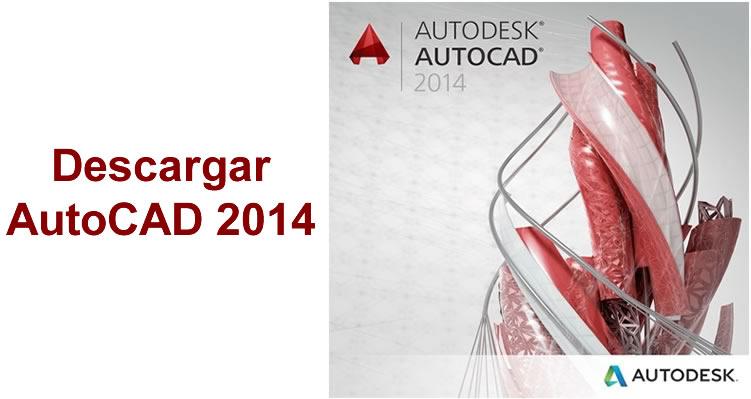 Descargue La Versión Completa Gratuita De Autocad 2014 De 32 Y 64 Bits Para Windows